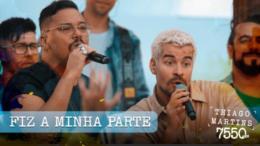 """Thiago Martins lança a música """"Fiz a minha Parte"""" com uma participação especial do Sorriso Maroto"""