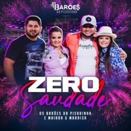 """Barões da Pisadinha e Maiara e Maraisa se unem na faixa """"Zero Saudade"""""""